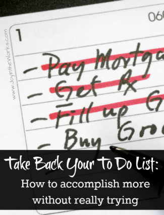 Take Back Your To-Do List: How to Accomplish More Without Really Trying