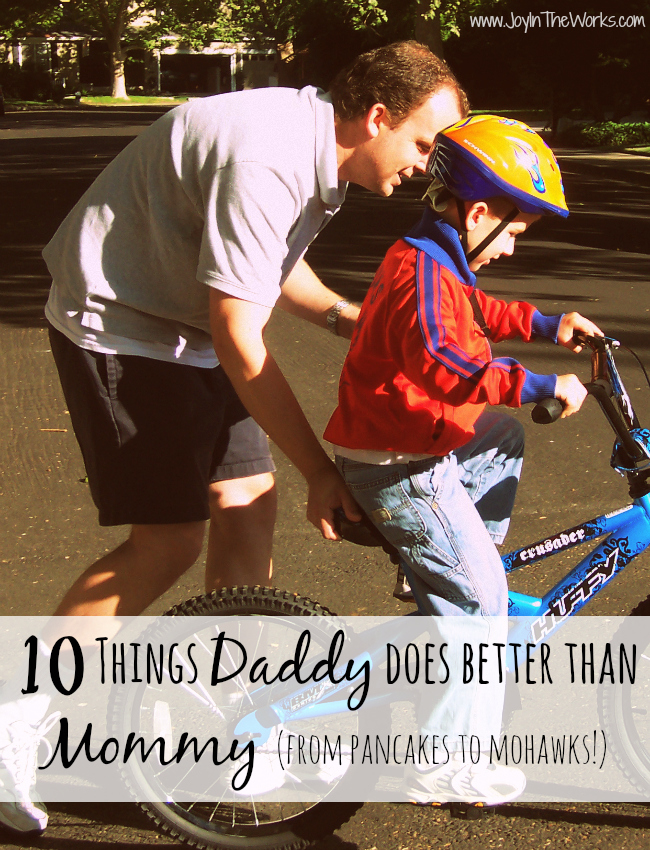 I have one talented husband! Check out the 10 things that Daddy does better than Mommy in our house!