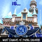 Disneyland Is…. (What Families of Young Children Won't Read in Any Brochure)