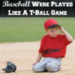 If Major League Baseball Were Played Like A T-Ball Game