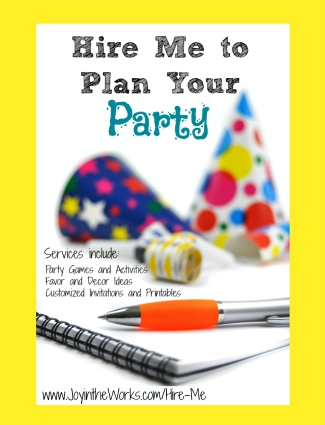 Hire Me to Plan Your Party- from party games and activities to favor and decor ideas I can help give your little one a creative, fun day! www.JoyintheWorks.com/Hire-Me