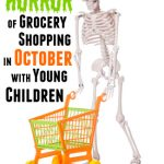 The Horror of Grocery Shopping in October with Young Children