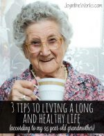 3 tips for living a long and healthy life (according to my 95 year old grandmother)