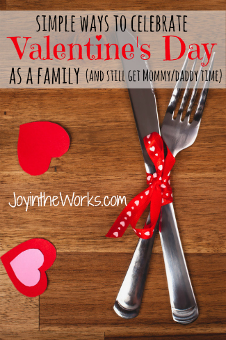 simple ways to celebrate valentine's day as a family - joy in the, Ideas