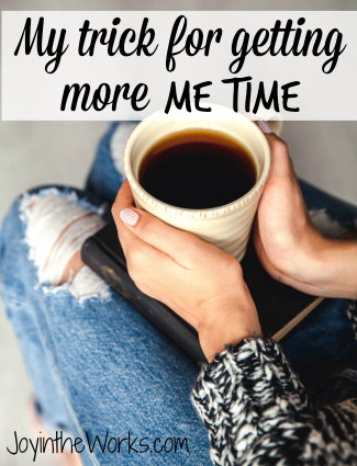 My Trick for Getting More ME TIME