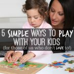 Not up for another game of Candy Land with the kids but know you should do something together? Check out these simple ways to play with your kids