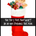 The Top 5 Toys That WON'T Be In Our Stockings This Year