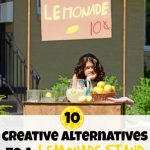 10 Alternatives to a Lemonade Stand