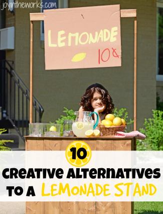 10 Alternatives to a Lemonade Stand