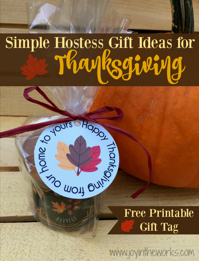 Simple Hostess Gift Ideas For Thanksgiving Joy In The Works