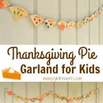 Forget hand traced turkeys, how about decorating with this Thanksgiving Pie Garland for Kids? It is so easy to make out of paper plates and the kids will love getting ready for their favorite dessert!