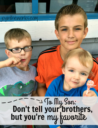 To my son: Don't tell your brothers, but you're my favorite