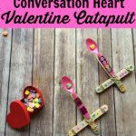 Conversation Heart Catapult for Valentine's Day