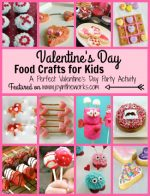 Valentine's Day Food Crafts for Kids