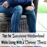 Tips for Surviving Motherhood While Living With a Chronic Illness