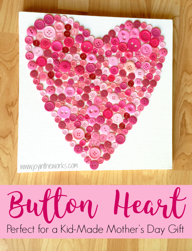 Kid Made Mother S Day Button Heart Joy In The Works